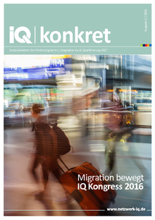Migration bewegt – IQ Kongress 2016
